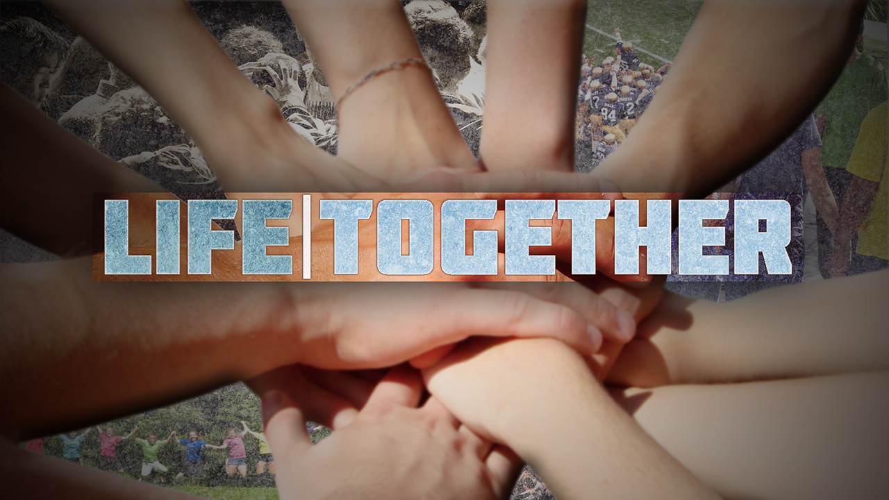 Life Together - Week 3