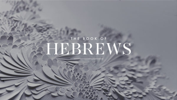 Hebrews - Introduction and Chapter 1:1-4 Image