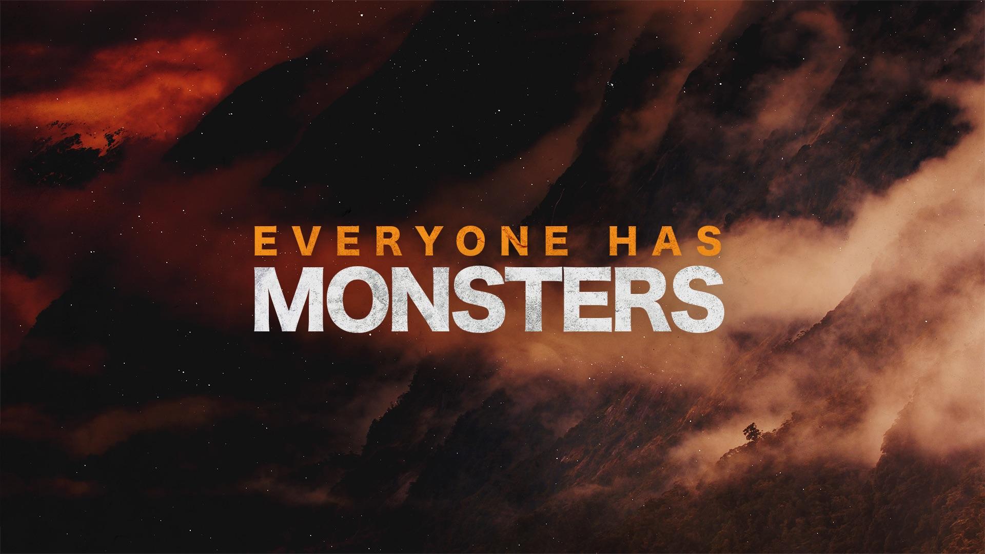 Everyone Has Monsters