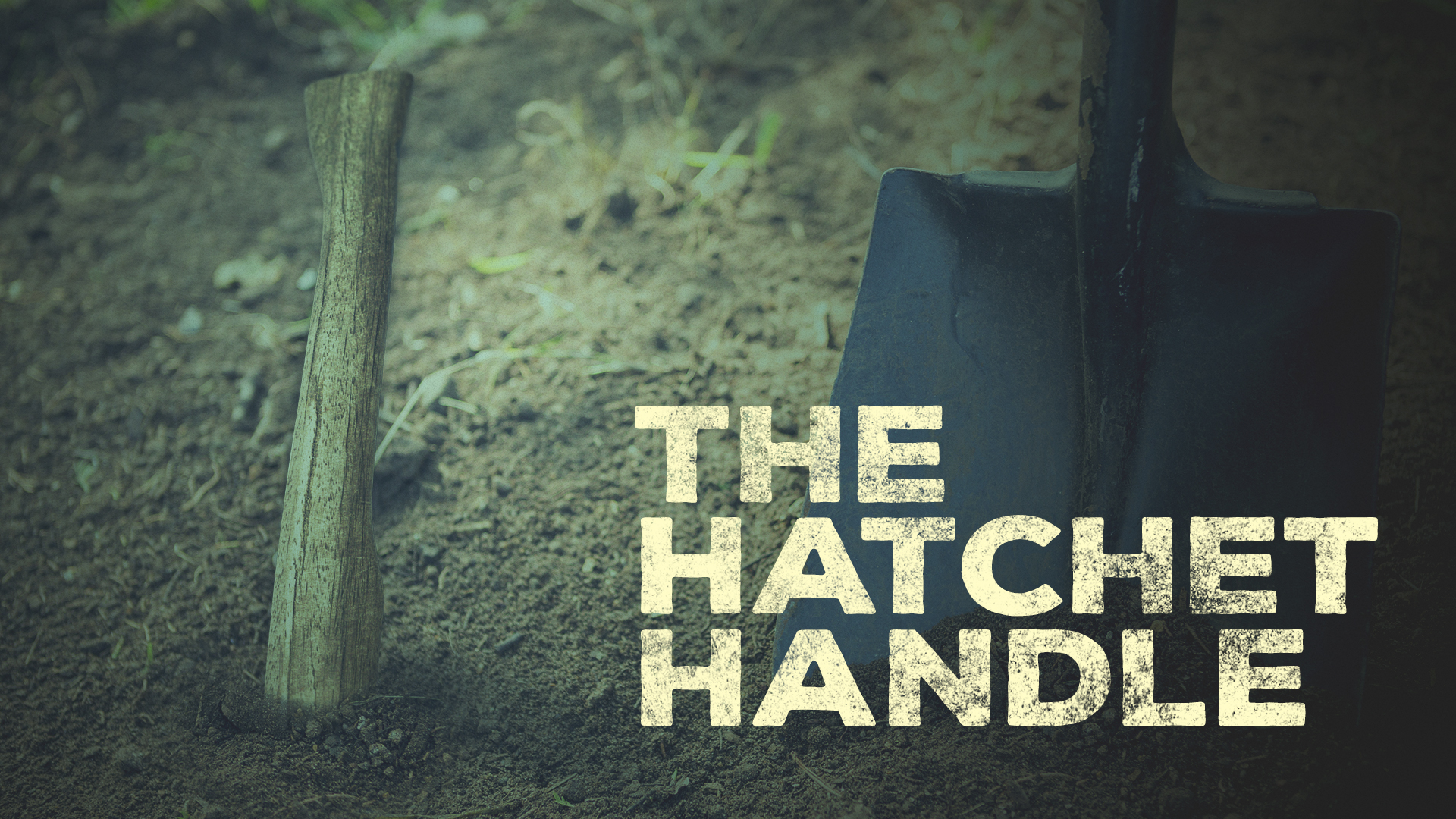 The Hatchet Handle