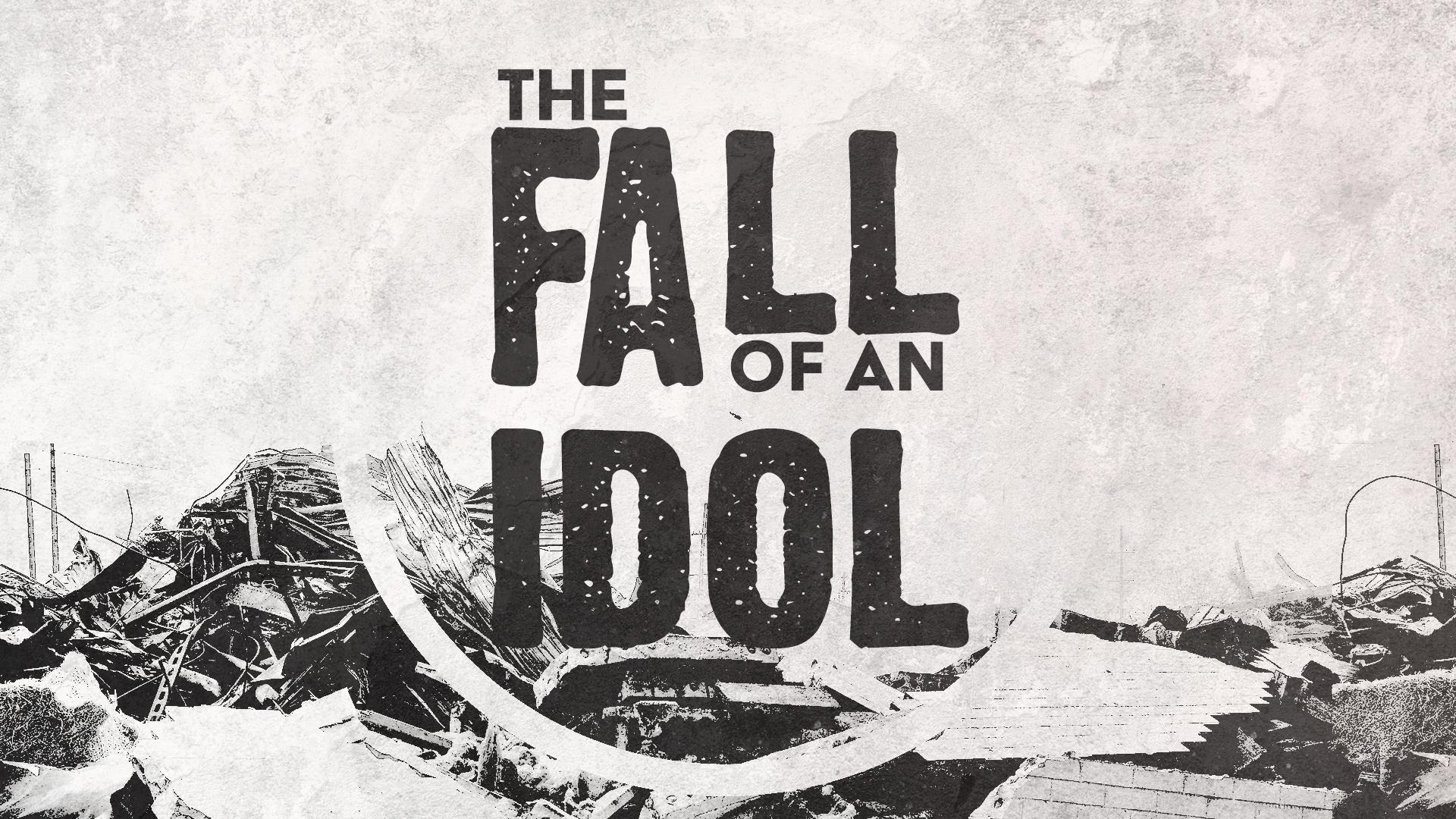 Fall of an Idol